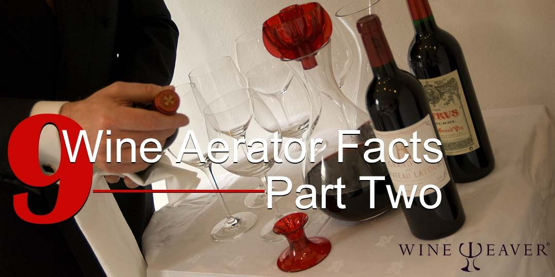 Nine Wine Aerator Facts Part Two