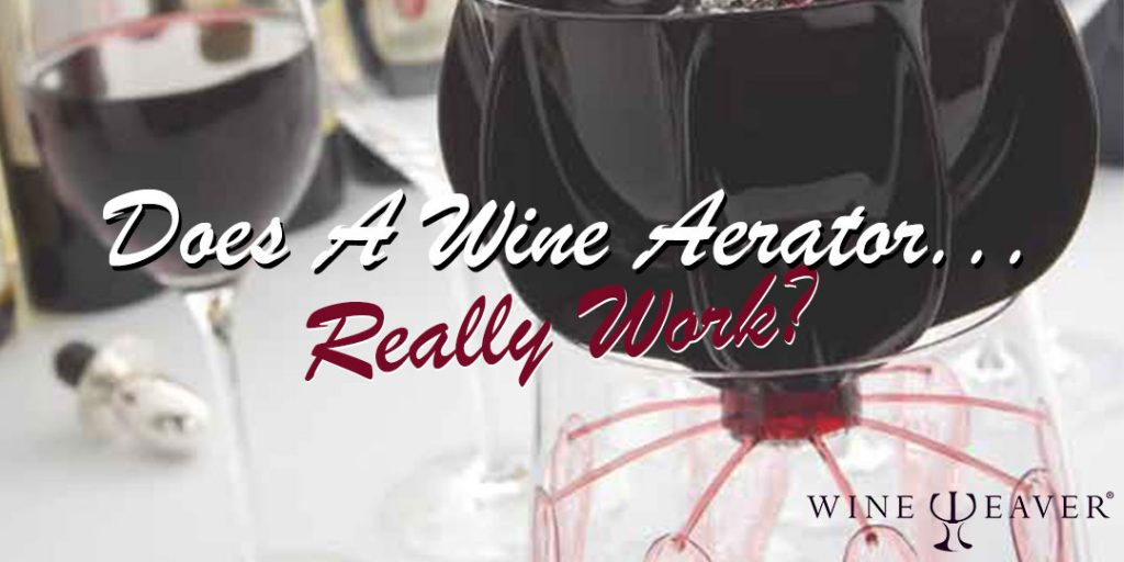 Does a wine aerator really work