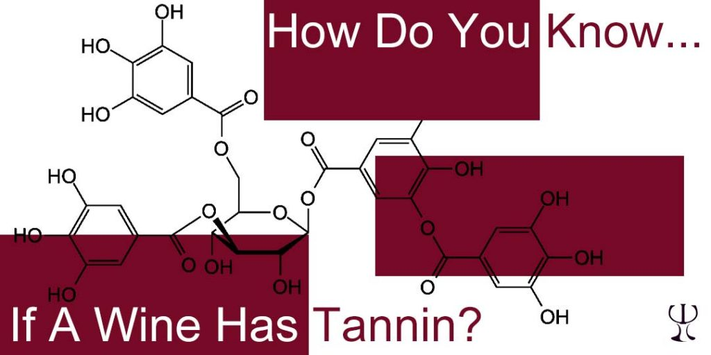 how do you know if a wine has tannin