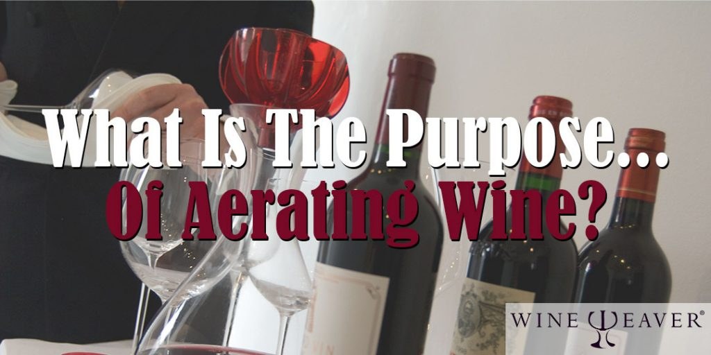 what is the purpose of aerating wine