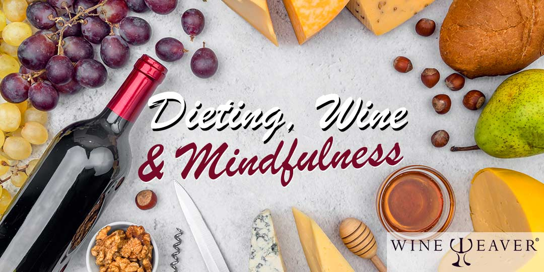 Dieting, Wine and Mindfulness